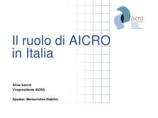 Il ruolo di AICRO in Italia