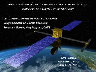 SWOT: A HIGH-RESOLUTION WIDE-SWATH ALTIMETRY MISSION  FOR OCEANOGRAPHY AND HYDROLOGY
