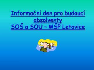 Informační den pro budoucí absolventy  SOŠ a SOU – MŠP Letovice