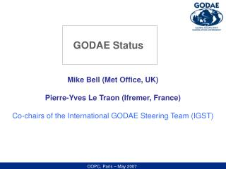 Mike Bell (Met Office, UK) Pierre-Yves Le Traon (Ifremer, France)