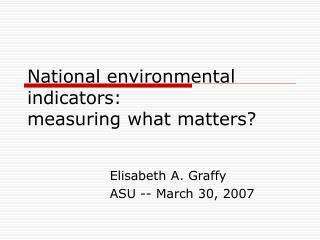 National environmental indicators:  measuring what matters?