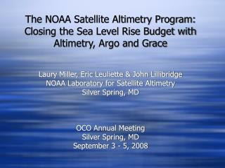 Laury Miller, Eric Leuliette & John Lillibridge  NOAA Laboratory for Satellite Altimetry