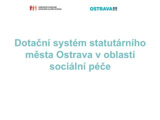 Dotační systém statutárního města Ostrava v oblasti sociální péče