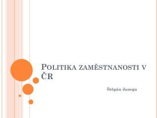 Politika zaměstnanosti v ČR