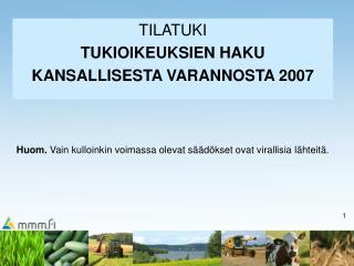 TILATUKI  TUKIOIKEUKSIEN HAKU  KANSALLISESTA VARANNOSTA 2007