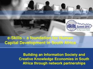 E-Skills   a foundation for Human Capital Development in South Africa