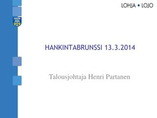 HANKINTABRUNSSI 13.3.2014