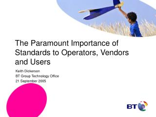The Paramount Importance of Standards to Operators, Vendors and Users