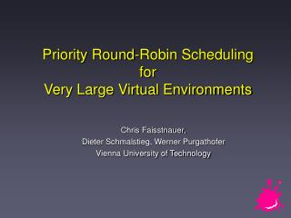 Priority Round-Robin Scheduling for  Very Large Virtual Environments