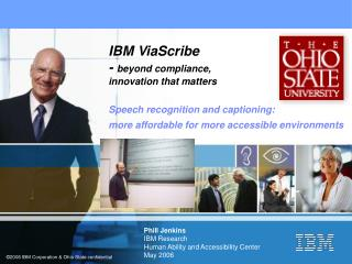 Phill Jenkins IBM Research Human Ability and Accessibility Center May 2006