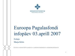 Euroopa  P agulasfondi infopäev 03.aprill 2007