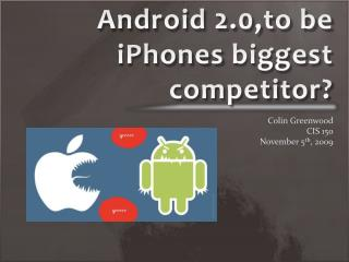 Android 2.0,to be  iPhones  biggest competitor?