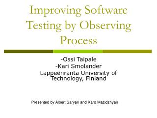 Improving Software Testing by Observing Process