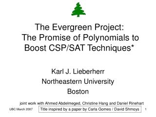 The Evergreen Project:  The Promise of Polynomials to Boost CSP/SAT Techniques*