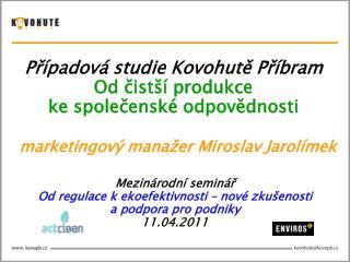 marketingový manažer Miroslav Jarolímek