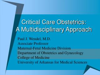 Critical Care Obstetrics:  A Multidisciplinary Approach