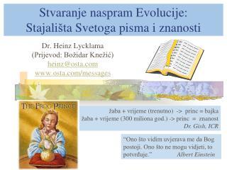 Stvaranje naspram Evolucije :  Stajali št a Svetoga pisma i znanosti