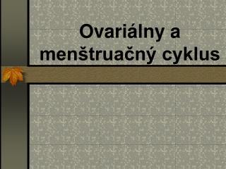 Ovariálny a menštruačný cyklus