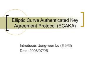 Elliptic Curve Authenticated Key Agreement Protocol (ECAKA)