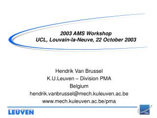 2003 AMS Workshop UCL, Louvain-la-Neuve, 22 October 2003