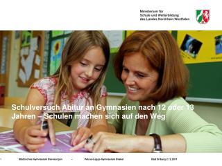 Schulversuch Abitur an Gymnasien nach 12 oder 13 Jahren – Schulen machen sich auf den Weg