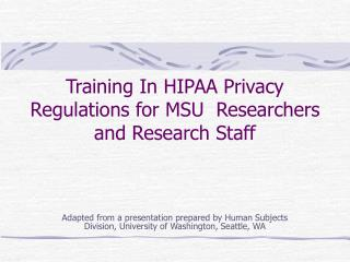 Training In HIPAA Privacy Regulations for MSU  Researchers and Research Staff