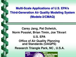 Carey Jang, Pat Dolwick,  Norm Possiel, Brian Timin, Joe Tikvart U.S. EPA