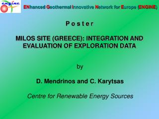 P o s t e r MILOS SITE (GREECE): INTEGRATION AND EVALUATION OF EXPLORATION DATA