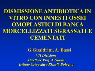 VII Divisione Direttore Prof. A.Giunti Istituto Ortopedico Rizzoli, Bologna