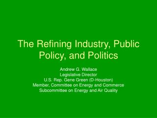 The Refining Industry, Public Policy, and Politics