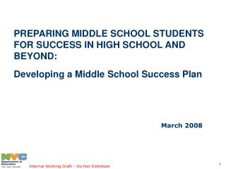 PREPARING MIDDLE SCHOOL STUDENTS FOR SUCCESS IN HIGH SCHOOL AND BEYOND: