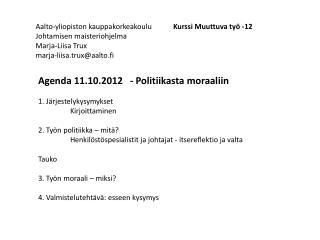 Aalto-yliopiston kauppakorkeakoulu Johtamisen maisteriohjelma Marja-Liisa Trux