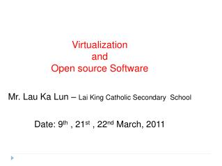 Virtualization and Open source Software