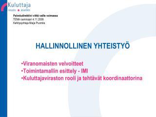 Palveludirektiivi viittä vaille voimassa TEMin seminaari 4.11.2009 Kehitysjohtaja Maija Puomila
