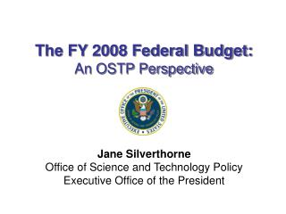 The FY 2008 Federal Budget: An OSTP Perspective