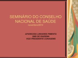 SEMIN�RIO DO CONSELHO NACIONAL DE SA�DE novembro/2010