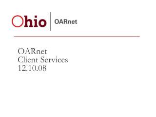 OARnet Client Services 12.10.08