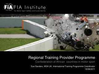 Regional Training Provider Programme Confederation of African  countries in motor sport