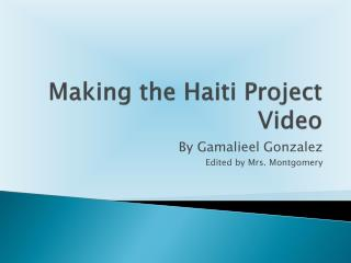 Making the Haiti Project Video