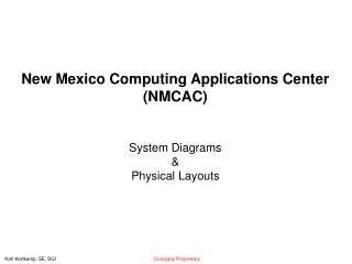New Mexico Computing Applications Center (NMCAC) System Diagrams & Physical Layouts