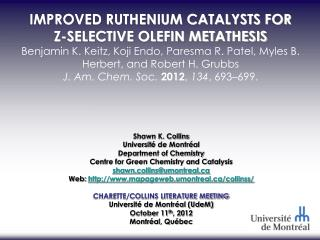 IMPROVED RUTHENIUM CATALYSTS FOR  Z-SELECTIVE OLEFIN METATHESIS