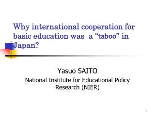"Why international cooperation for basic education was  a "" taboo "" in Japan?"