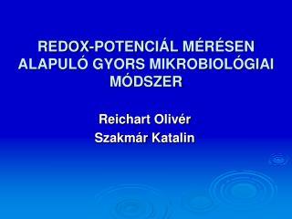 REDOX-POTEN CIÁL  M ÉRÉSEN ALAPULÓ GYORS MIKROBIOLÓGIAI MÓDSZER