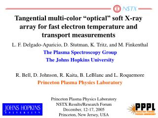 L. F. Delgado-Aparicio, D. Stutman, K. Tritz, and M. Finkenthal The Plasma Spectroscopy Group