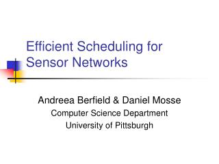 Efficient Scheduling for Sensor Networks