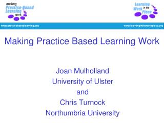 Making Practice Based Learning Work