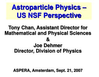 Astroparticle Physics – US NSF Perspective