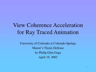 View Coherence Acceleration  for Ray Traced Animation