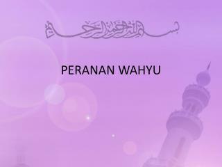 PERANAN WAHYU