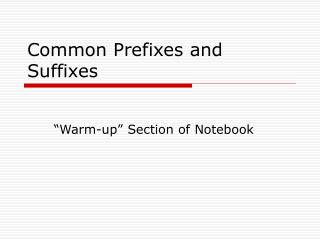 Common Prefixes and Suffixes